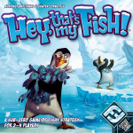 Hey, That's My Fish! - FFG