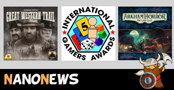 [NanoNews] Great Western Trail e Arkham Horror: The Card Game vincono gli International Gamers Awards 2017