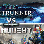 Android: Netrunner vs Warhammer 40.000: Conquest